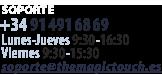 SOPORTE +34914916869  Lunes-Jueves 9:30-16:30  Viernes 9:30-15:30 soporte@themagictouch.es